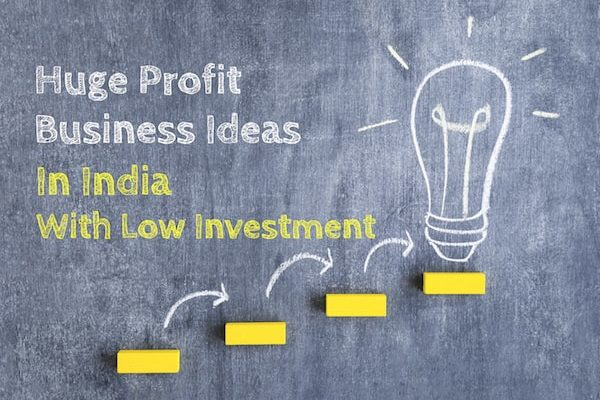 Low Cost Business Ideas in India